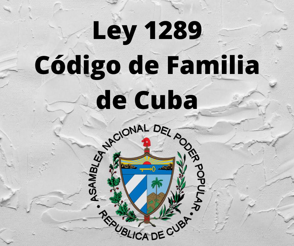 Ley 1289 Código de Familia de Cuba